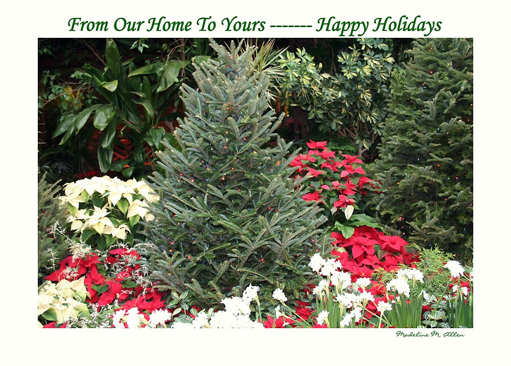 From Our Home To Yours ---- Happy Holidays by Madeline M  Allen