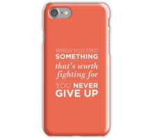 Never Give Up iPhone Case/Skin