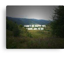 I Can't Be Happy Yet Canvas Print