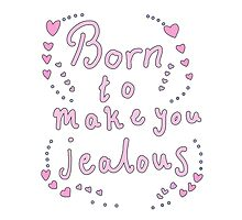 born to make you jealous by abjorn