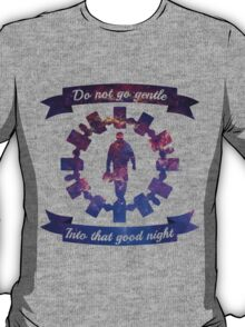 Do Not Go Gentle T-Shirt