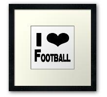 i love football Framed Print