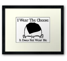 I Wear The Cheese Framed Print