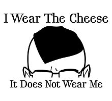 I Wear The Cheese Photographic Print
