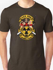 Kick ass! Chew bubble gum! Unisex T-Shirt