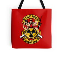 Kick ass! Chew bubble gum! Tote Bag