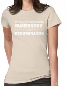 There's a fine line between Numerator and Denominator Womens Fitted T-Shirt
