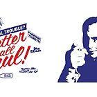 Better Call Saul! by GarfunkelArt