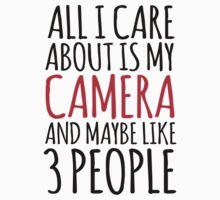 Funny 'All I care about is my camera and like maybe 3 people' t-shirt. What a great gift idea for any camera buff! Photography has never been so fun with this awesome t-shirt and accessories by Albany Retro