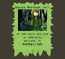 Ranger Hrothgar Says - Believe in Compassion Unisex T-Shirt