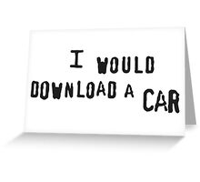I Would Download A Car Greeting Card