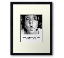 Some Days You Just Need to Kiss a Fish! Framed Print