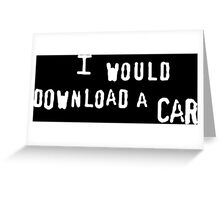 I Would Download A Car White Greeting Card