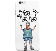 Justice for Meep Meep iPhone Case/Skin