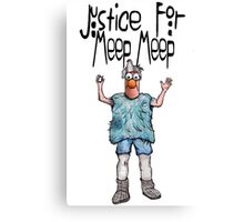 Justice for Meep Meep Canvas Print