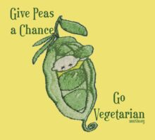 Give Peas a Chance... Go Vegetarian by Samitha Hess