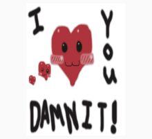 I <3 you damnit!>.< by BrokenBleedingAngel