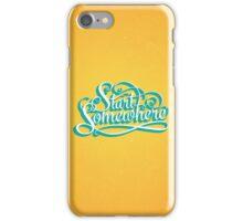 Start Somewhere iPhone Case/Skin