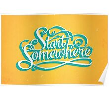 Start Somewhere Poster