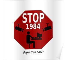 STOP 1984!   Oops, it's too late! Poster