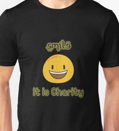 Smile It Is Charity Unisex T-Shirt