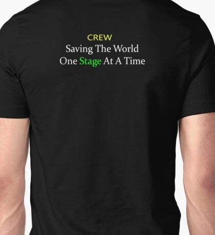 Crew - Saving The World One Stage At A Time T-Shirt