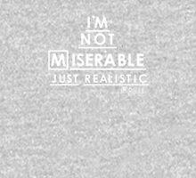 I'm not miserable! Unisex T-Shirt
