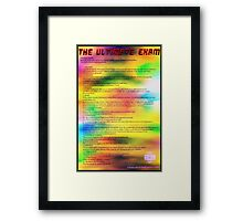 The Ultimate Exam Framed Print