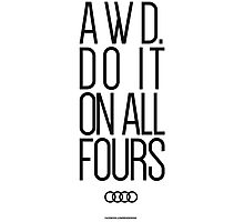 AWD. Do It On All Fours Photographic Print