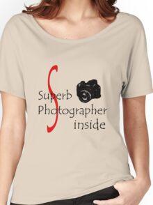 Superb Photographer Women's Relaxed Fit T-Shirt