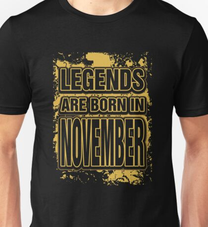 Legends are born in november T-shirt Unisex T-Shirt