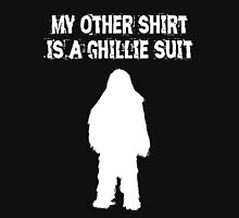 My other shirt is a Ghillie Suit Unisex T-Shirt