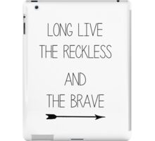 The Reckless and the Brave iPad Case/Skin