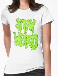 Stay Weird Womens Fitted T-Shirt