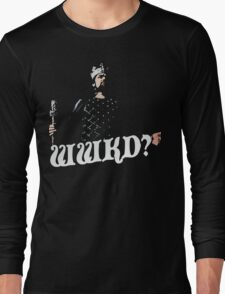 What Would King Do? Long Sleeve T-Shirt