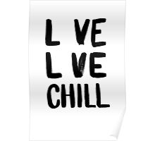 Love, Live and Chill Poster