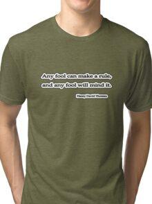 Any fool, Thoreau Tri-blend T-Shirt