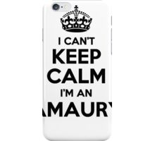 I cant keep calm Im an AMAURY iPhone Case/Skin