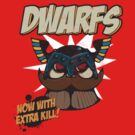 Dwarfs - now with extra kill! by Groatsworth