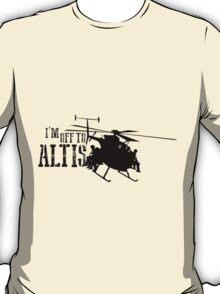 Arma 3 - I'm off to Altis T-Shirt