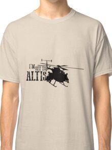 Arma 3 - I'm off to Altis Classic T-Shirt