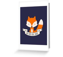 Oh For Fox Sake Greeting Card