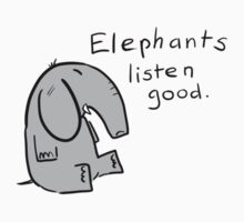 elephants are good listeners Kids Tee