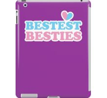 BESTEST BESTIES (best friends) iPad Case/Skin