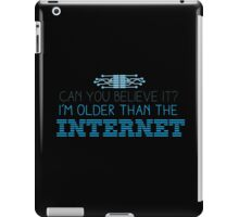 Can you believe it? I am older than the INTERNET new iPad Case/Skin