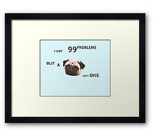 Jay-Z 99 Problems Pug Framed Print