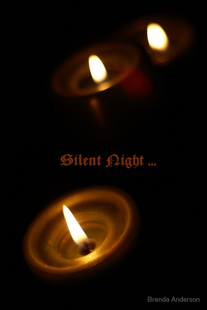 Silent night... by Brenda Anderson