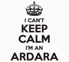 I cant keep calm Im an ARDARA by icant