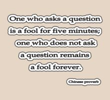Fool 4ever, Chinese proverb  by Tammy Soulliere