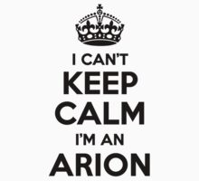 I cant keep calm Im an ARION by icant